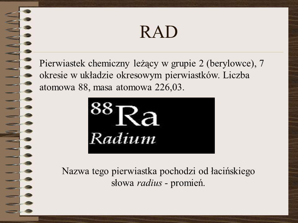 Nazwa tego pierwiastka pochodzi od łacińskiego słowa radius - promień.