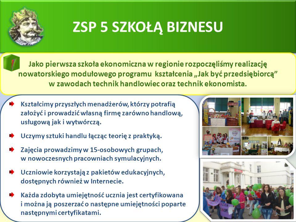 ZSP 5 SZKOŁĄ BIZNESU Jako pierwsza szkoła ekonomiczna w regionie rozpoczęliśmy realizację.