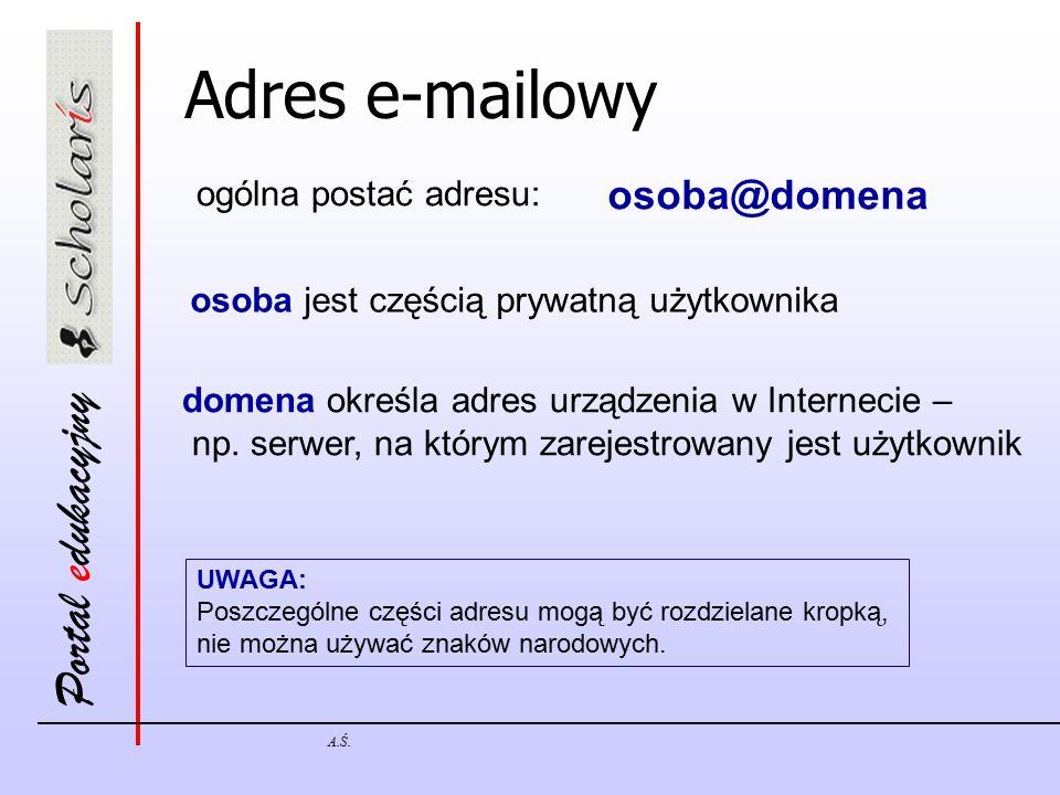 Adres e-mailowy osoba@domena ogólna postać adresu:
