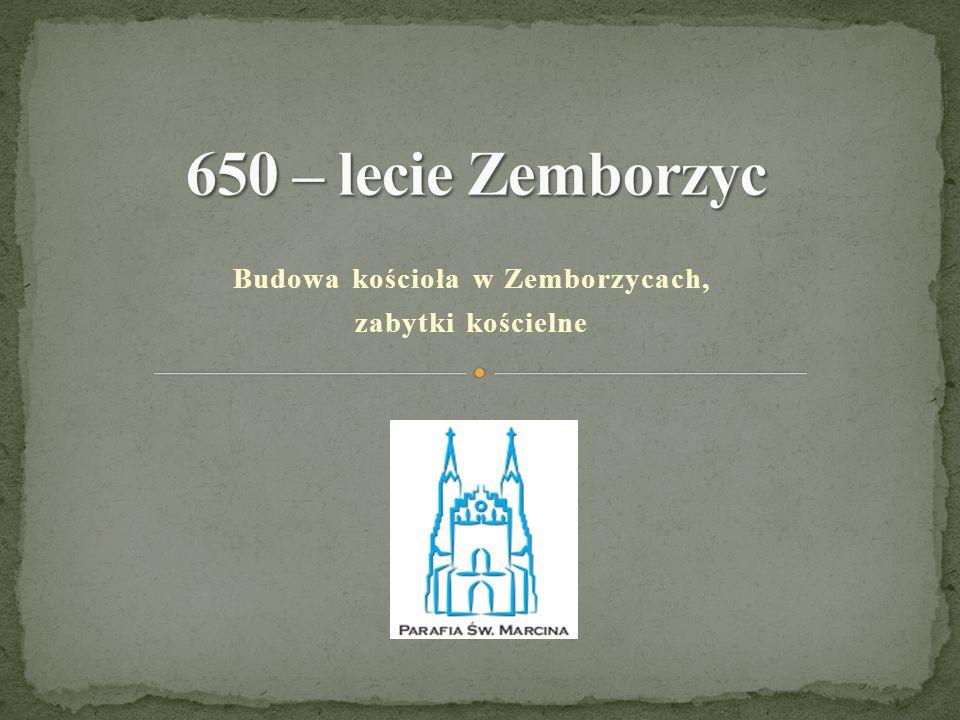 Budowa kościoła w Zemborzycach, zabytki kościelne