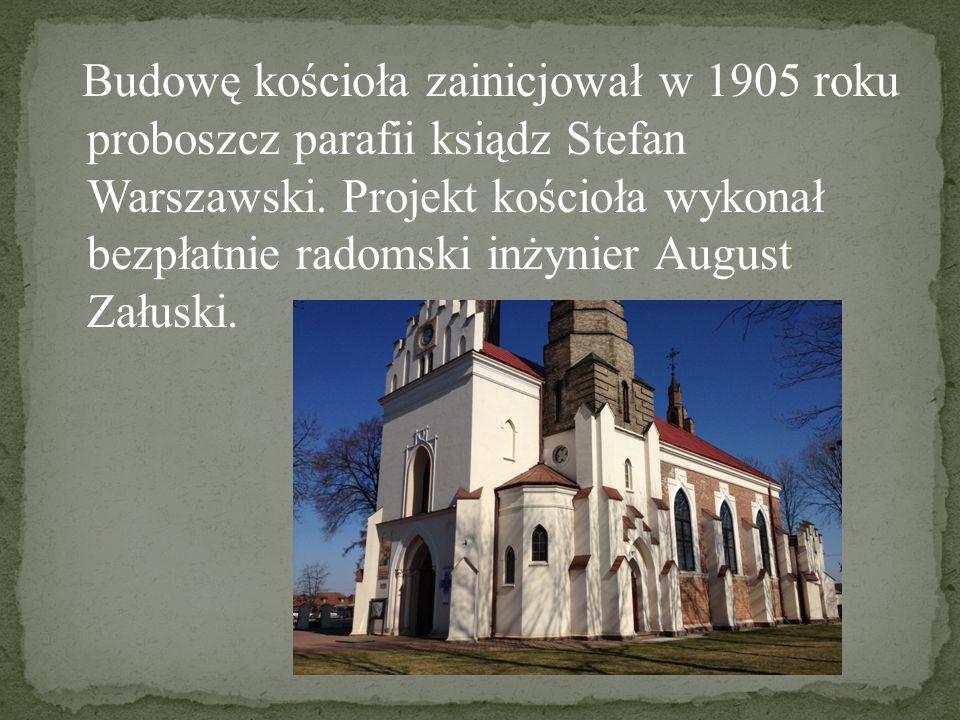 Budowę kościoła zainicjował w 1905 roku proboszcz parafii ksiądz Stefan Warszawski.