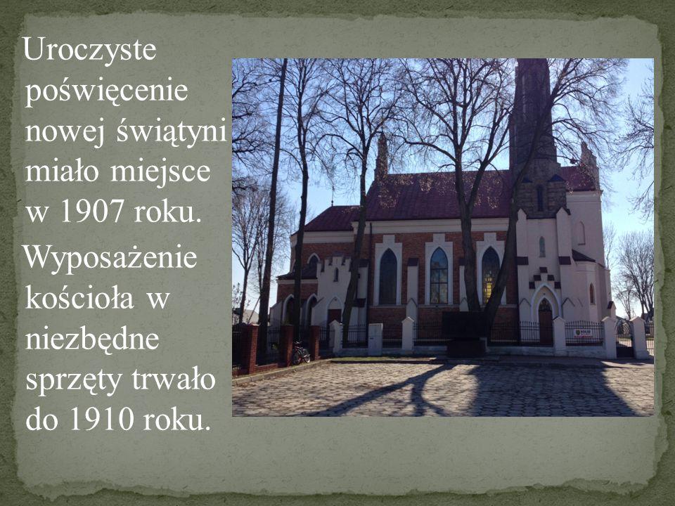Uroczyste poświęcenie nowej świątyni miało miejsce w 1907 roku.