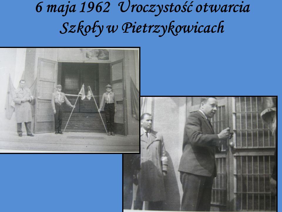 6 maja 1962 Uroczystość otwarcia Szkoły w Pietrzykowicach