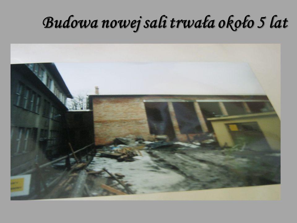 Budowa nowej sali trwała około 5 lat