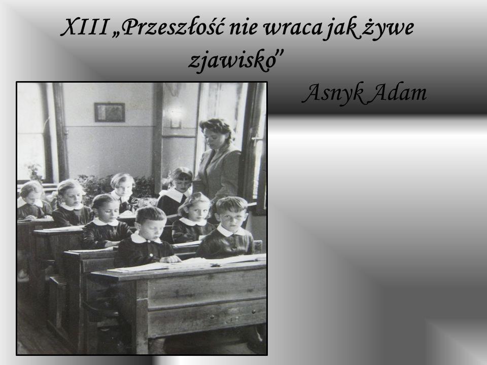 """XIII """"Przeszłość nie wraca jak żywe zjawisko Asnyk Adam"""