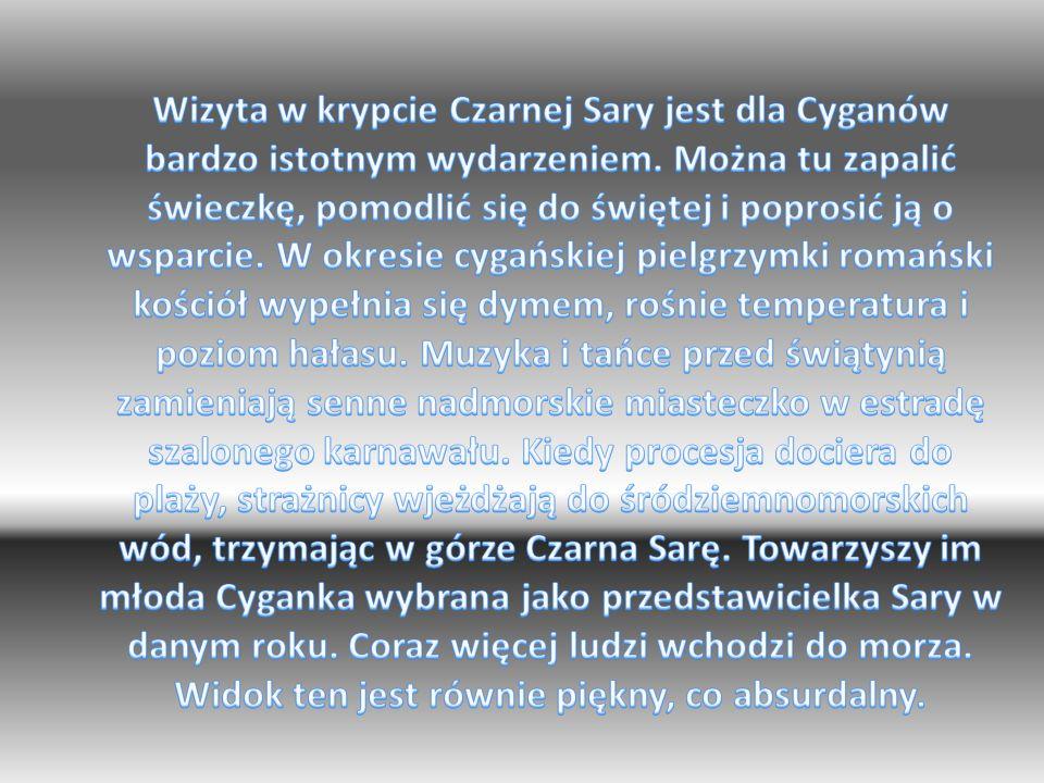 Wizyta w krypcie Czarnej Sary jest dla Cyganów bardzo istotnym wydarzeniem.