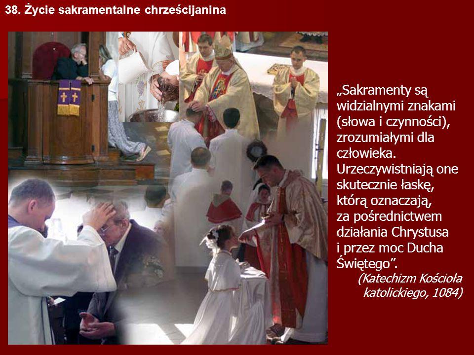 działania Chrystusa i przez moc Ducha Świętego .