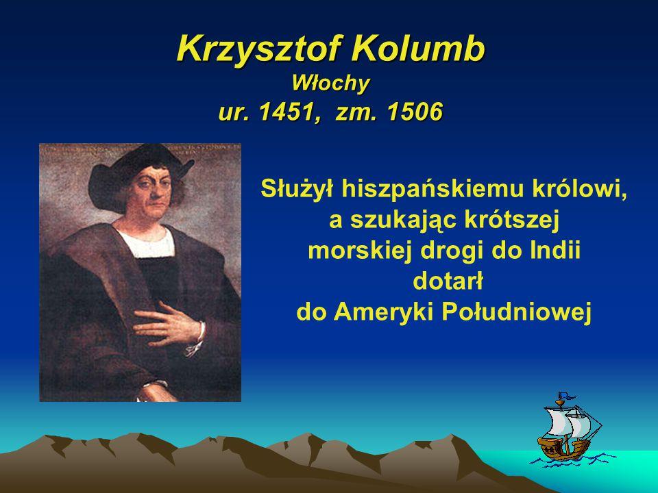 Krzysztof Kolumb Włochy ur. 1451, zm. 1506