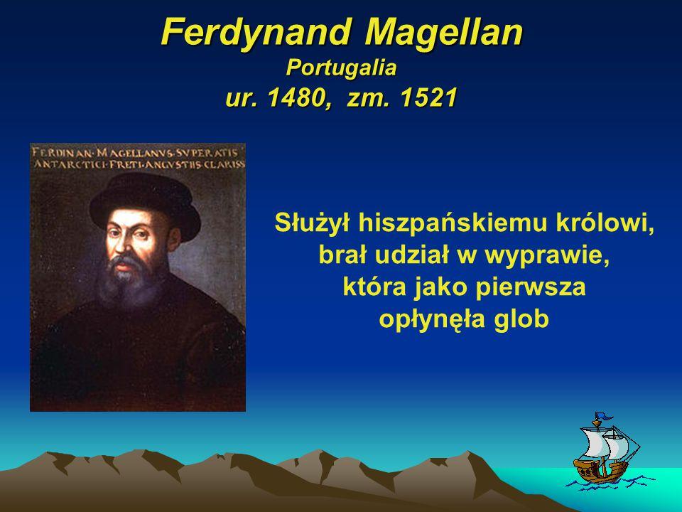 Ferdynand Magellan Portugalia ur. 1480, zm. 1521
