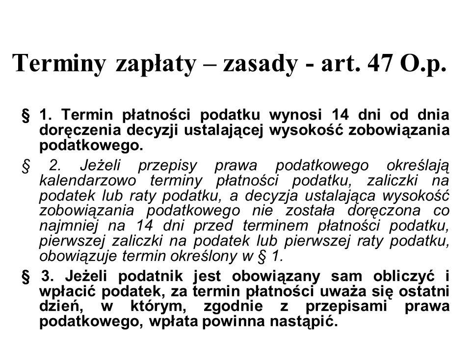Terminy zapłaty – zasady - art. 47 O.p.
