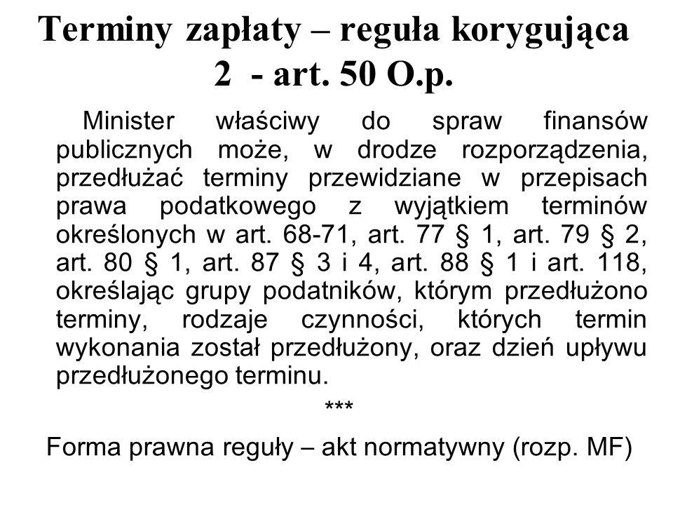 Terminy zapłaty – reguła korygująca 2 - art. 50 O.p.
