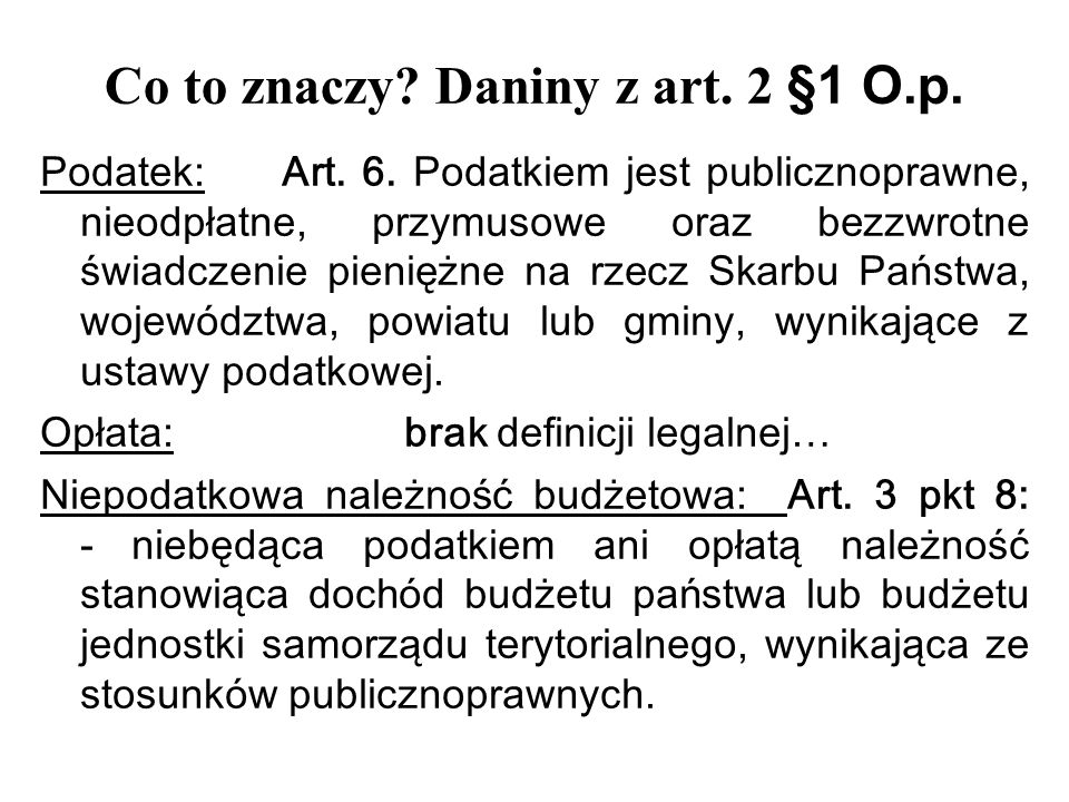 Co to znaczy Daniny z art. 2 §1 O.p.