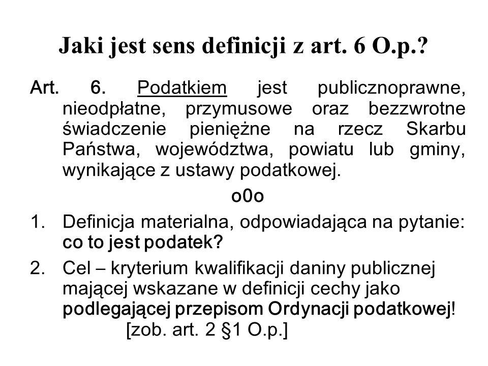 Jaki jest sens definicji z art. 6 O.p.