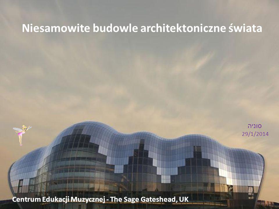 Niesamowite budowle architektoniczne świata