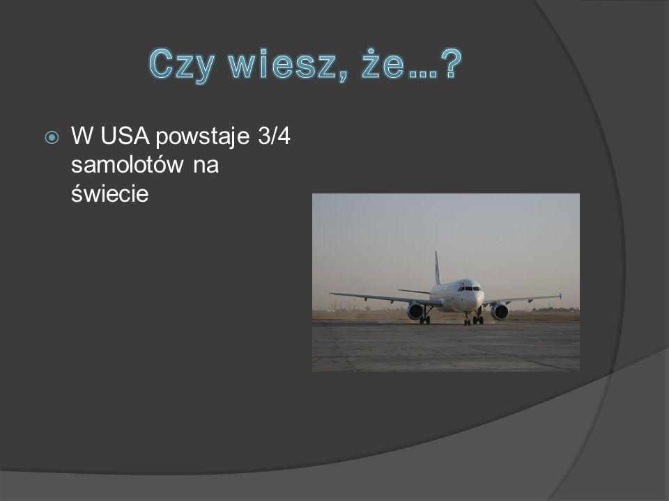 Czy wiesz, że… W USA powstaje 3/4 samolotów na świecie