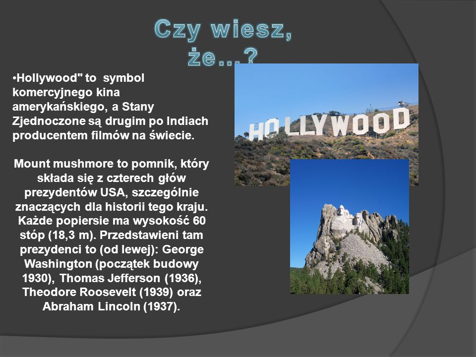Czy wiesz, że… Hollywood to symbol komercyjnego kina amerykańskiego, a Stany Zjednoczone są drugim po Indiach producentem filmów na świecie.