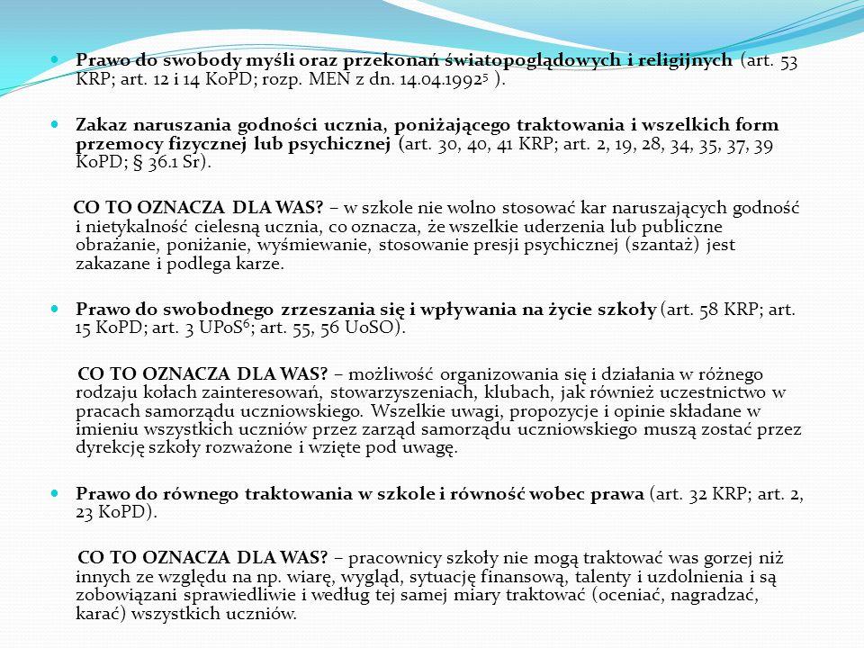 Prawo do swobody myśli oraz przekonań światopoglądowych i religijnych (art. 53 KRP; art. 12 i 14 KoPD; rozp. MEN z dn. 14.04.19925 ).