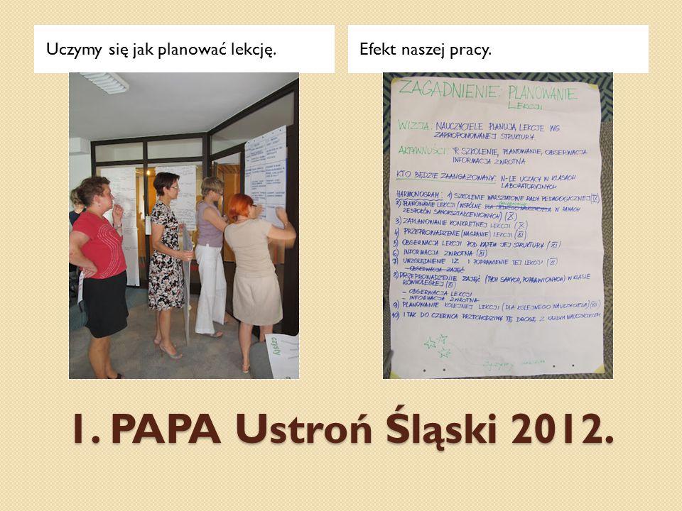1. PAPA Ustroń Śląski 2012. Uczymy się jak planować lekcję.