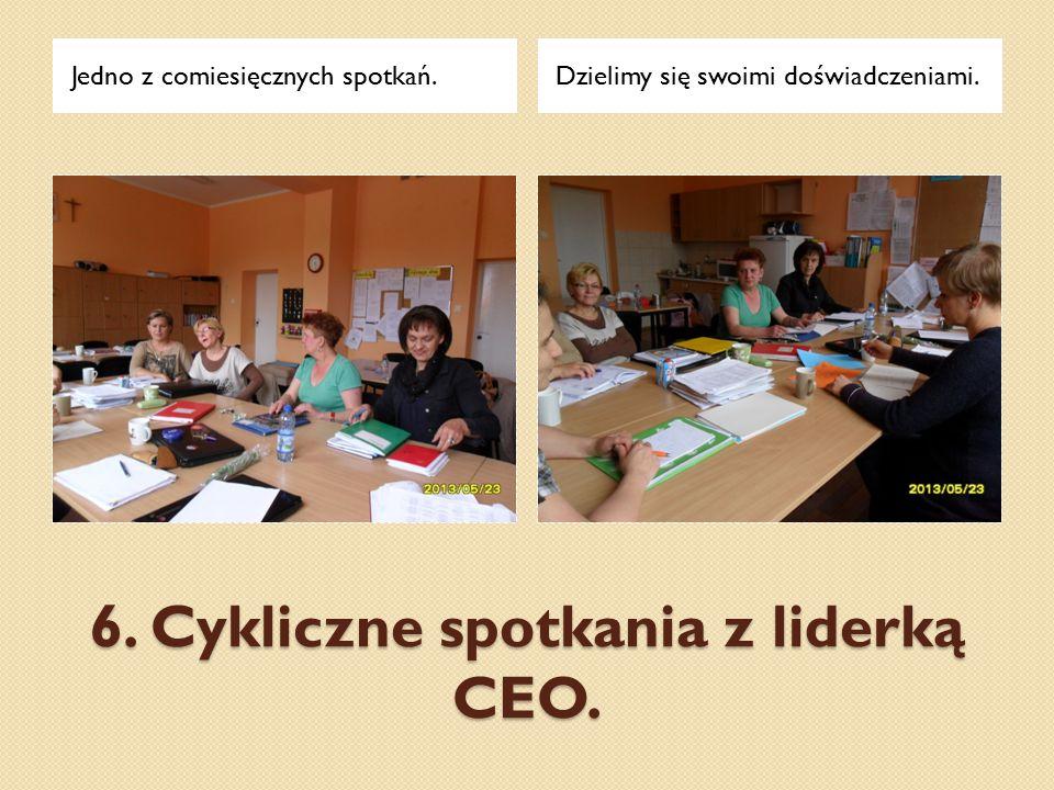 6. Cykliczne spotkania z liderką CEO.