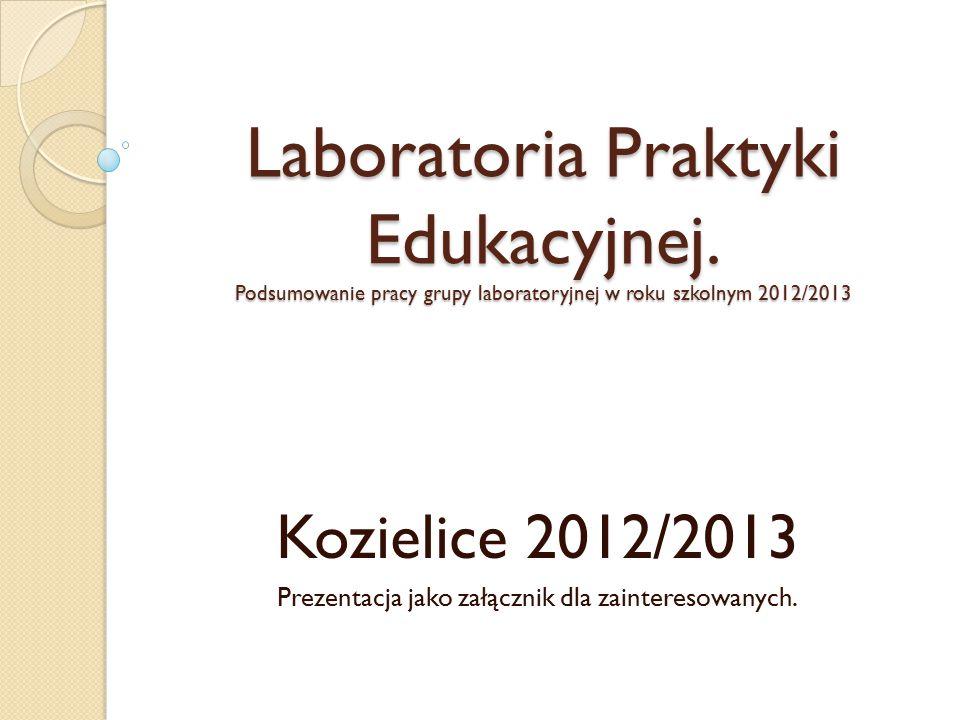 Kozielice 2012/2013 Prezentacja jako załącznik dla zainteresowanych.