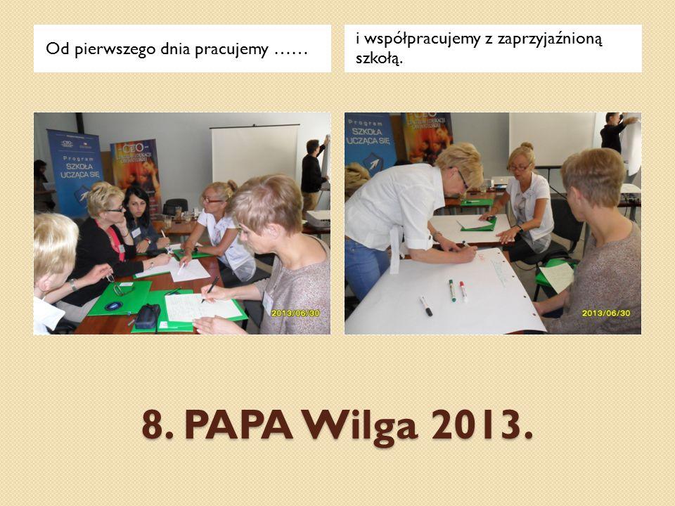 8. PAPA Wilga 2013. i współpracujemy z zaprzyjaźnioną szkołą.