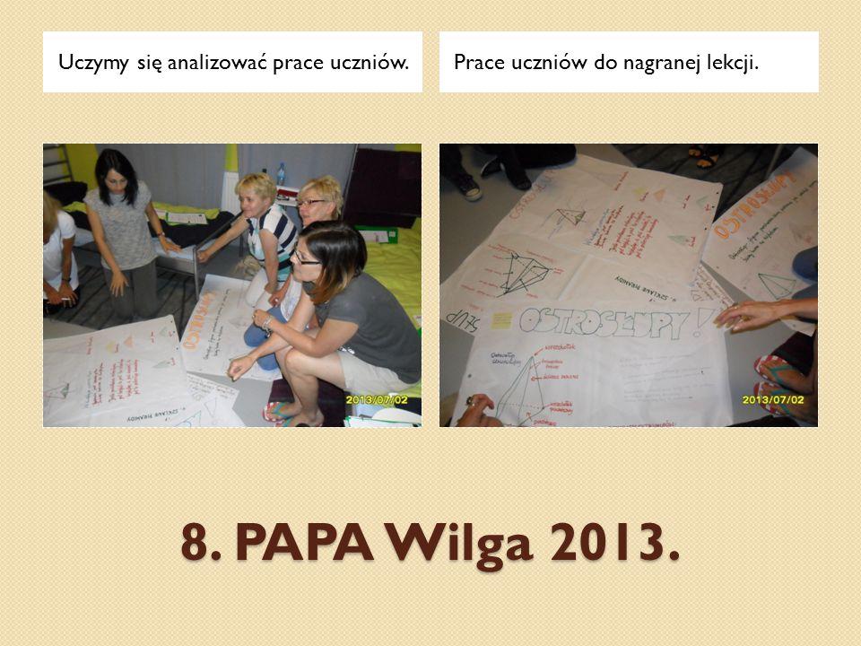 8. PAPA Wilga 2013. Uczymy się analizować prace uczniów.