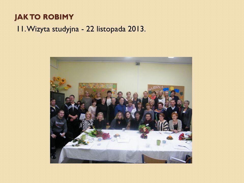 11. Wizyta studyjna - 22 listopada 2013.