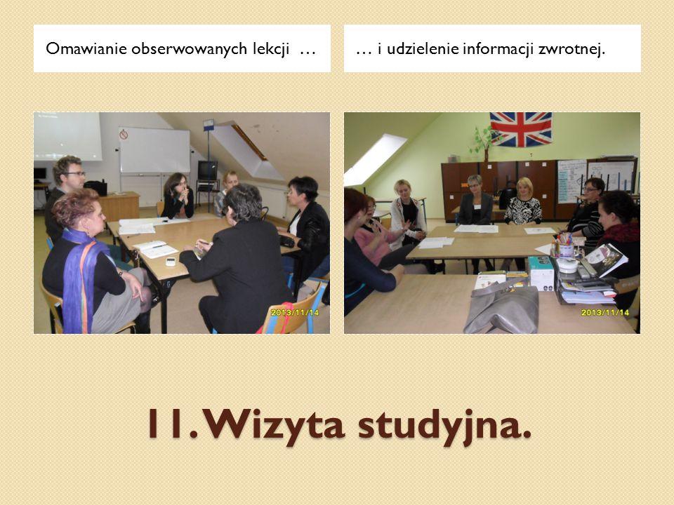 11. Wizyta studyjna. Omawianie obserwowanych lekcji …