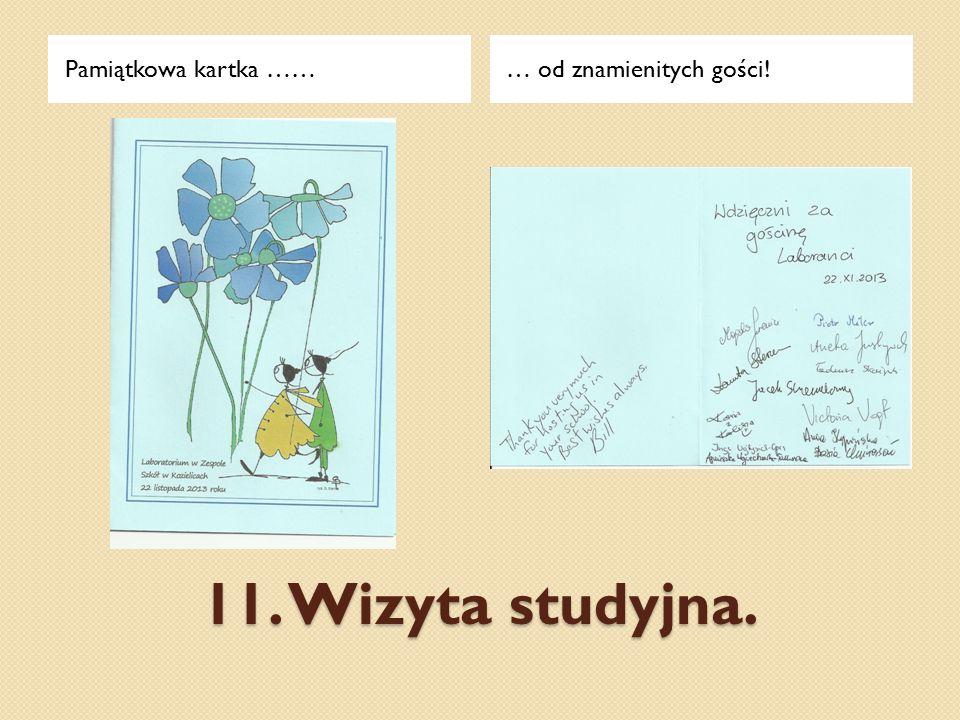 Pamiątkowa kartka …… … od znamienitych gości! 11. Wizyta studyjna.