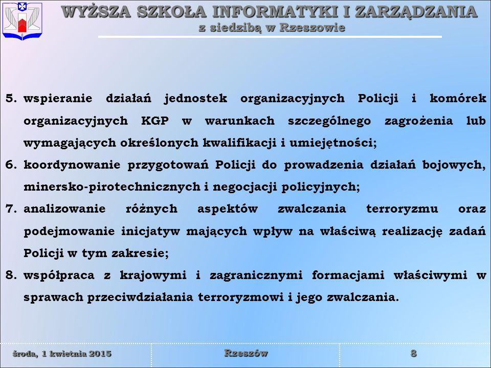 wspieranie działań jednostek organizacyjnych Policji i komórek organizacyjnych KGP w warunkach szczególnego zagrożenia lub wymagających określonych kwalifikacji i umiejętności;