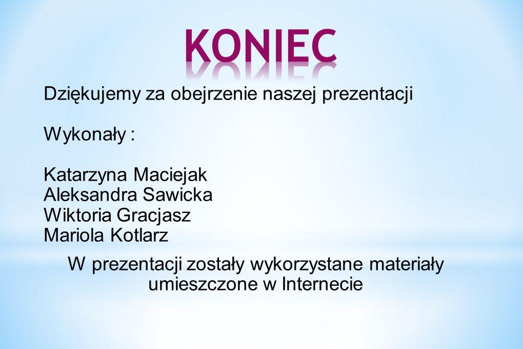 W prezentacji zostały wykorzystane materiały umieszczone w Internecie