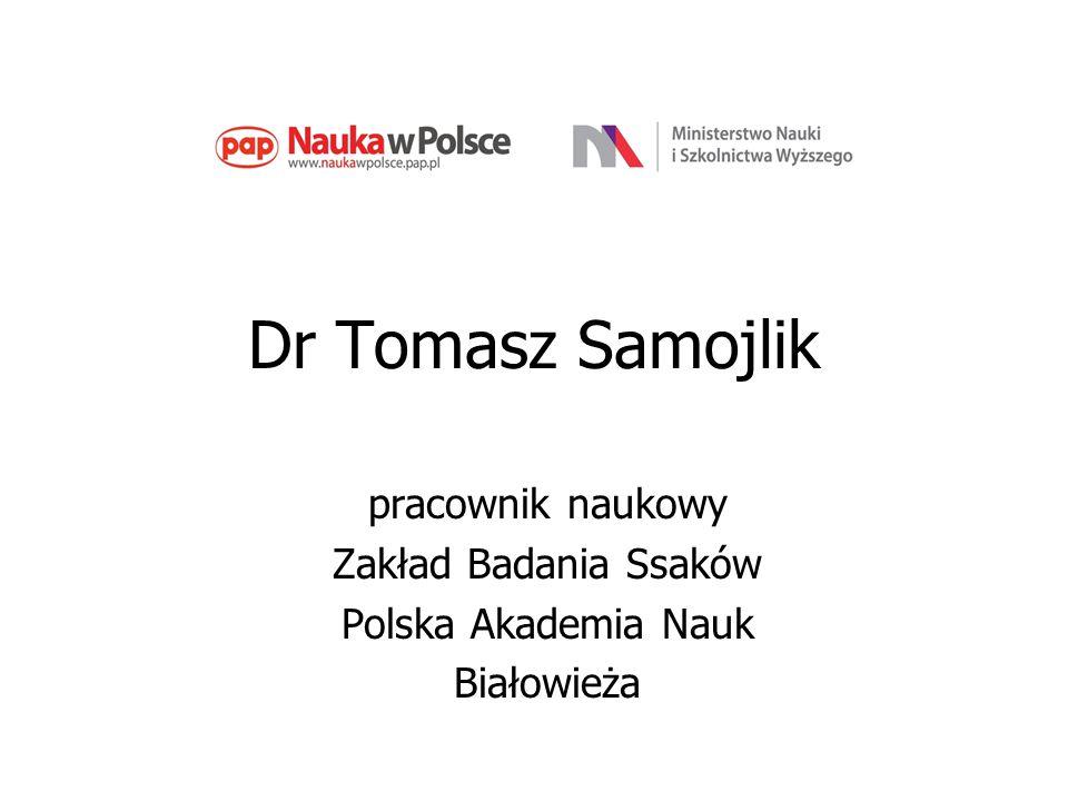 Dr Tomasz Samojlik pracownik naukowy Zakład Badania Ssaków