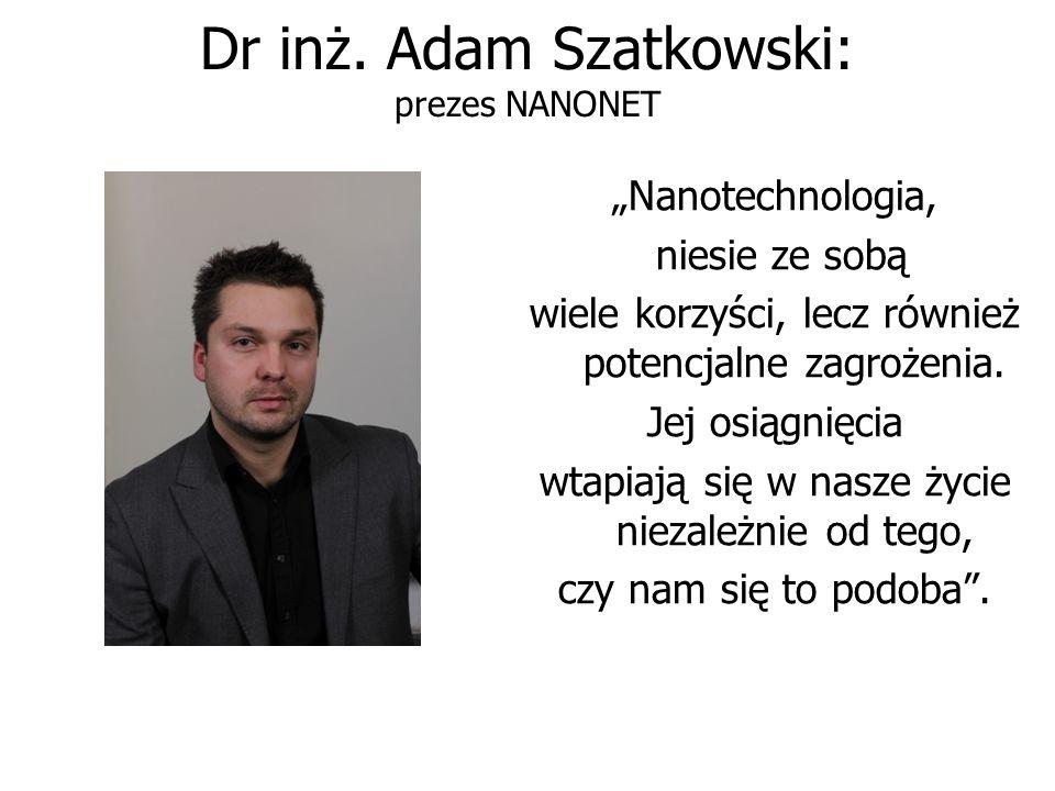 Dr inż. Adam Szatkowski: prezes NANONET
