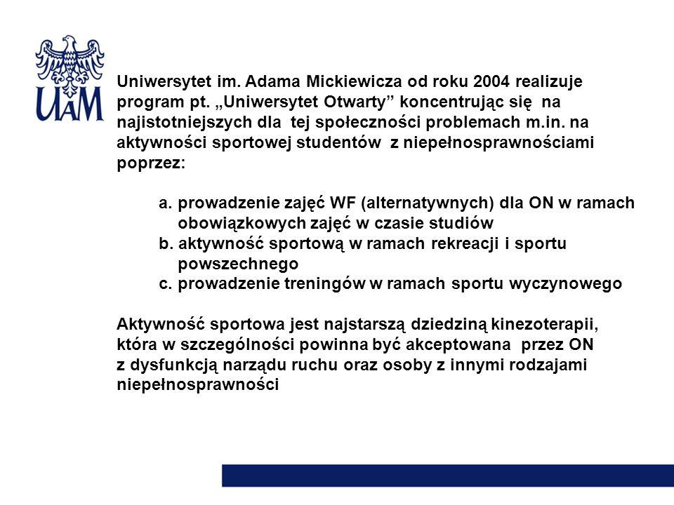 Uniwersytet im. Adama Mickiewicza od roku 2004 realizuje program pt