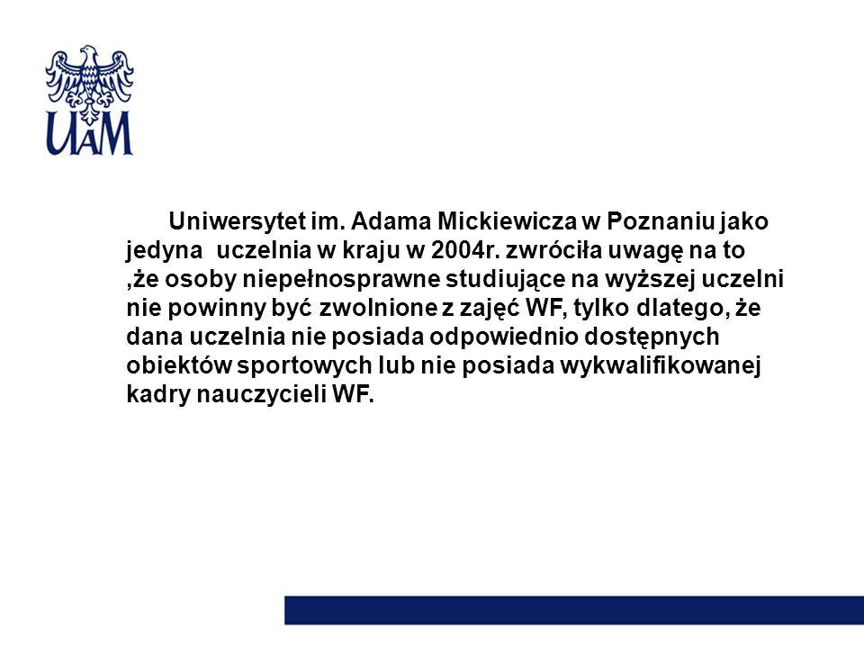 Uniwersytet im. Adama Mickiewicza w Poznaniu jako jedyna uczelnia w kraju w 2004r.