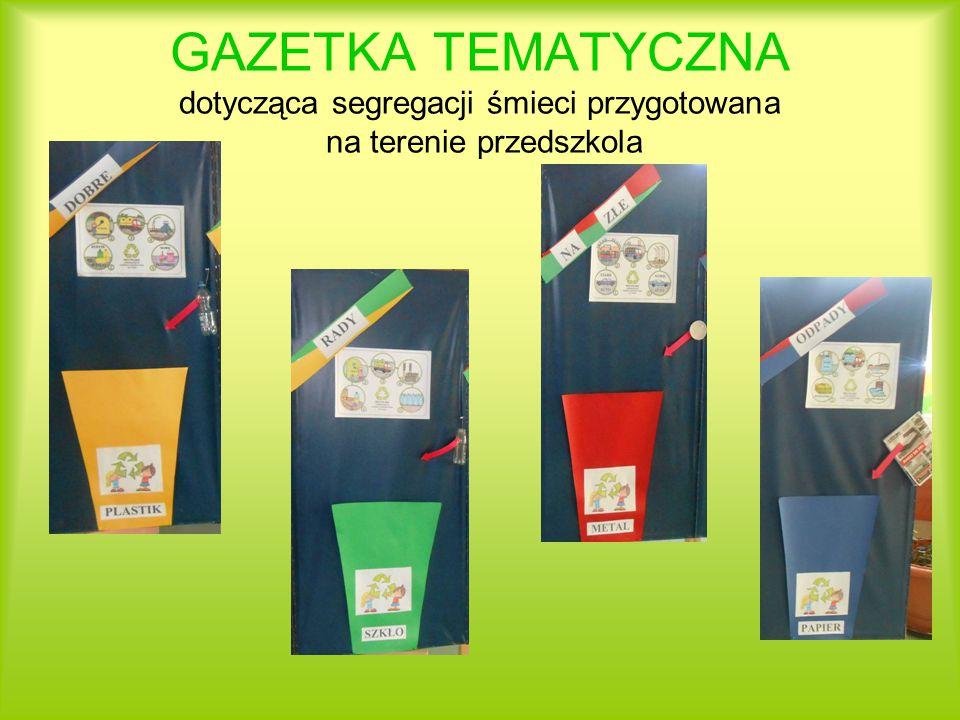 GAZETKA TEMATYCZNA dotycząca segregacji śmieci przygotowana na terenie przedszkola