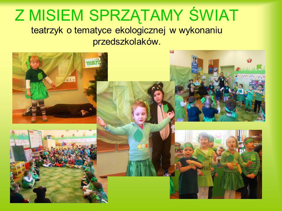 Z MISIEM SPRZĄTAMY ŚWIAT teatrzyk o tematyce ekologicznej w wykonaniu przedszkolaków.