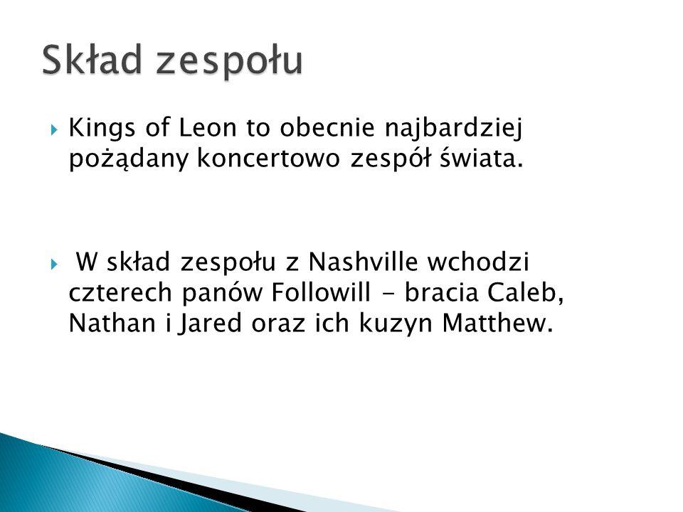 Skład zespołu Kings of Leon to obecnie najbardziej pożądany koncertowo zespół świata.