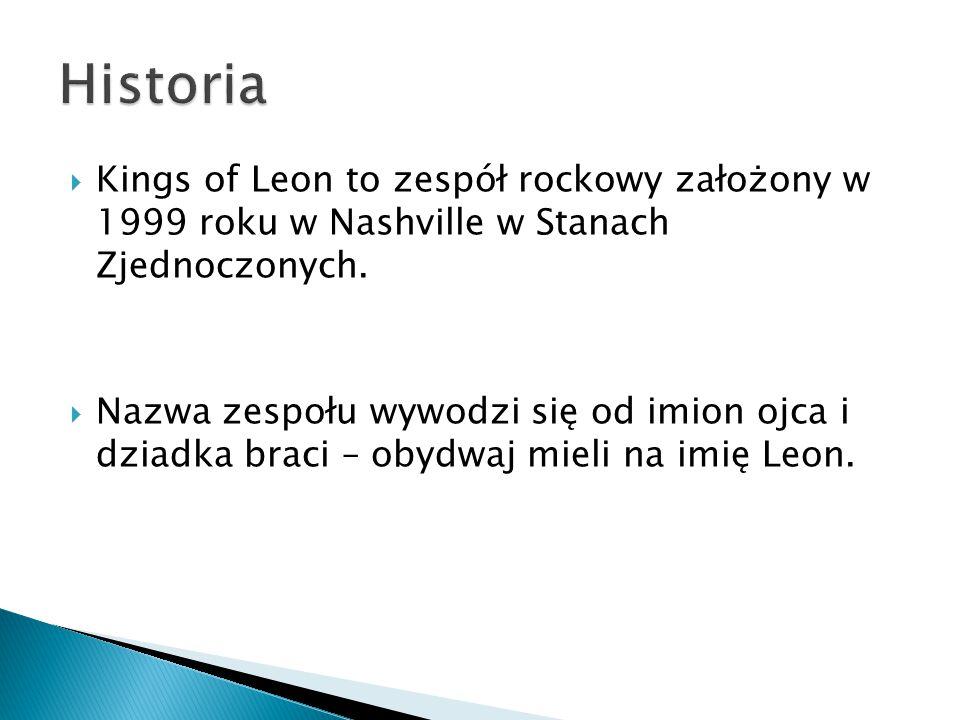 Historia Kings of Leon to zespół rockowy założony w 1999 roku w Nashville w Stanach Zjednoczonych.