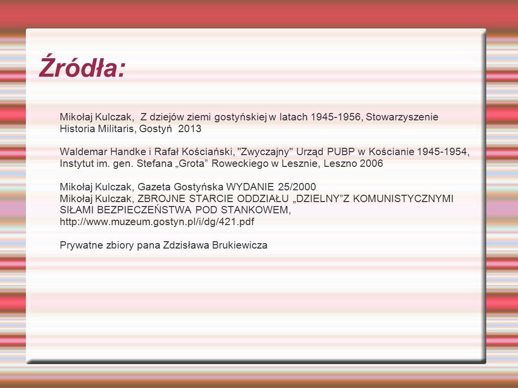 Źródła: Mikołaj Kulczak, Z dziejów ziemi gostyńskiej w latach 1945-1956, Stowarzyszenie Historia Militaris, Gostyń 2013.