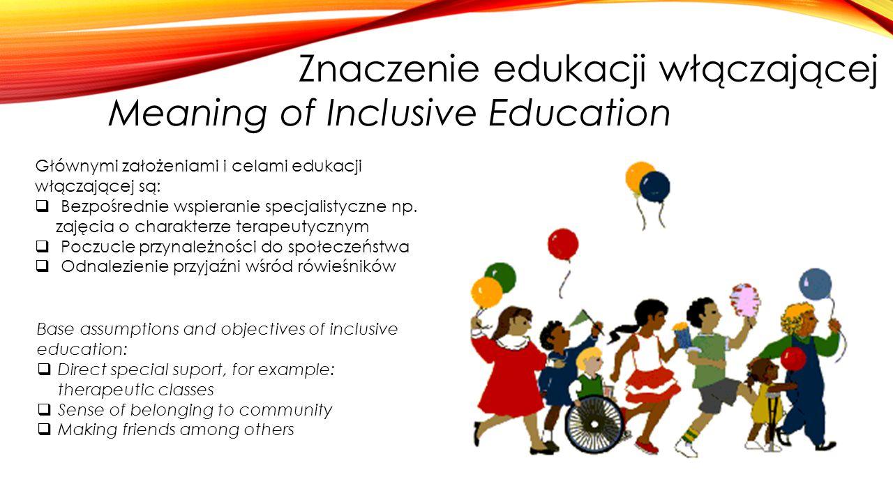 Znaczenie edukacji włączającej Meaning of Inclusive Education