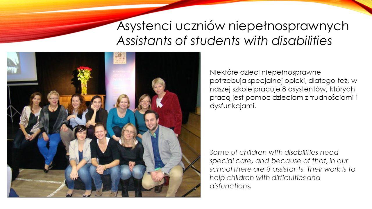 Asystenci uczniów niepełnosprawnych Assistants of students with disabilities