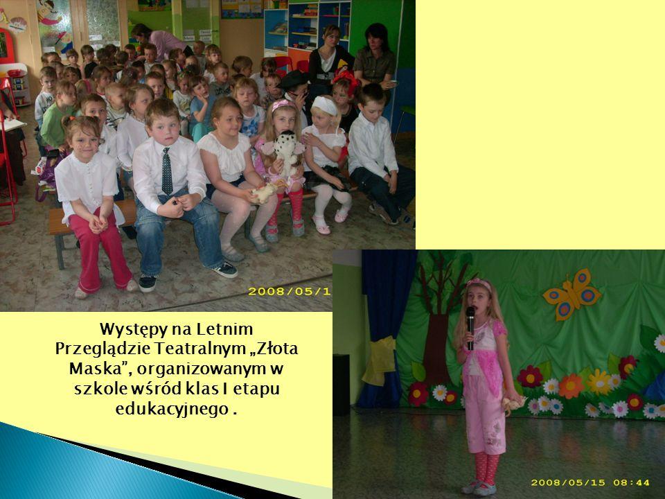 """Występy na Letnim Przeglądzie Teatralnym """"Złota Maska , organizowanym w szkole wśród klas I etapu edukacyjnego ."""