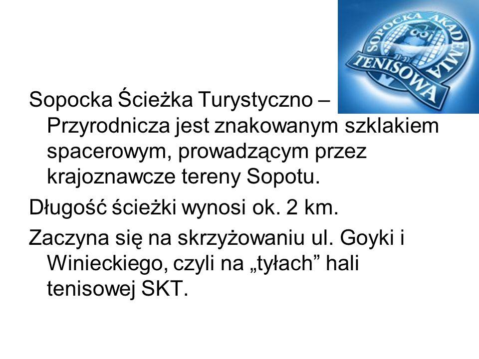 Sopocka Ścieżka Turystyczno – Przyrodnicza jest znakowanym szklakiem spacerowym, prowadzącym przez krajoznawcze tereny Sopotu.