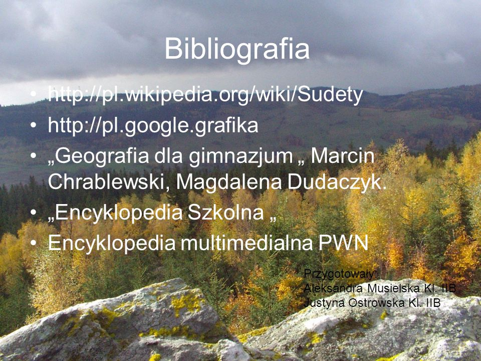 Bibliografia http://pl.wikipedia.org/wiki/Sudety