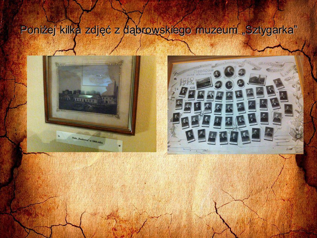 """Poniżej kilka zdjęć z dąbrowskiego muzeum """"Sztygarka"""