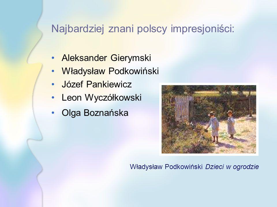 Najbardziej znani polscy impresjoniści: