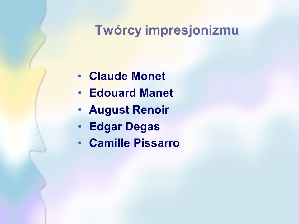 Twórcy impresjonizmu Claude Monet Edouard Manet August Renoir