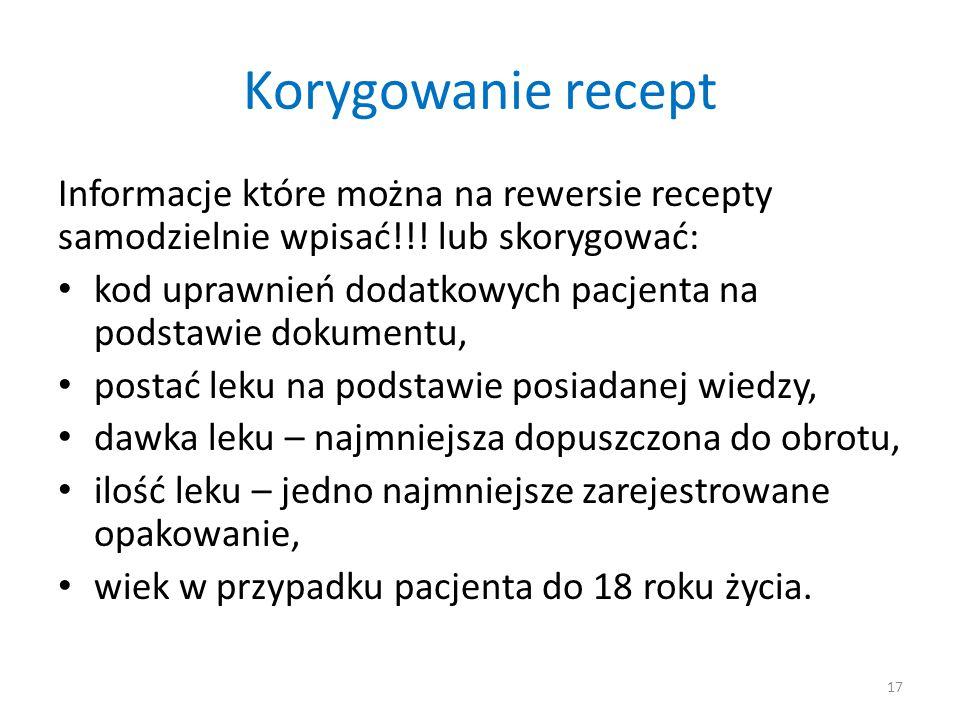 Korygowanie recept Informacje które można na rewersie recepty samodzielnie wpisać!!! lub skorygować: