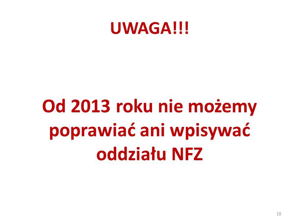 Od 2013 roku nie możemy poprawiać ani wpisywać oddziału NFZ